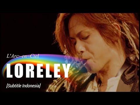 L'Arc~en~Ciel - LORELEY | Subtitle Indonesia