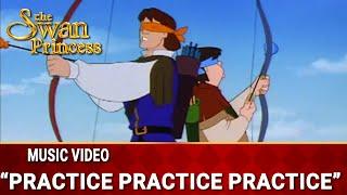 Practice, Practice, Practice | Music Video | The Swan Princess