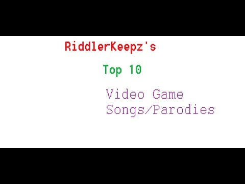 Top 10 Video Game Songs/Parodies