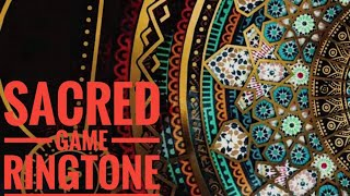 Sacred game ringtones