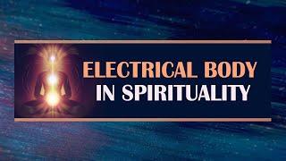 Electrical Body in Spirituality