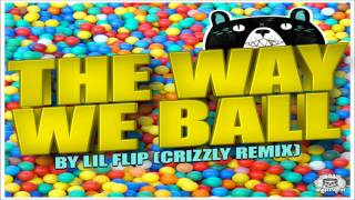 Lil Flip - Way We Ball (Crizzly Remix) [HD]