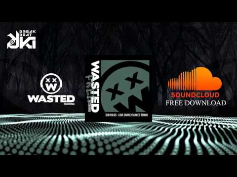 Sub Focus - Love Divine (Yankee Remix) WASTED FREE DOWNLOAD