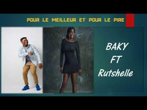 Baky ft Rutshelle- Pour le meilleur et pour le pire(OFFICIAL AUDIO)