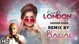 Munda London Da Remix | DJ Dalal London | Deedar Kaur | Latest Punjabi Songs 2020