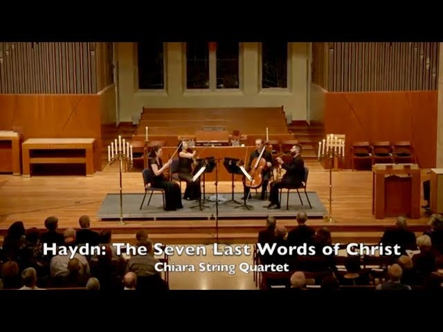 "Chiara String Quartet —  Haydn's ""Seven Last Words of Christ"""