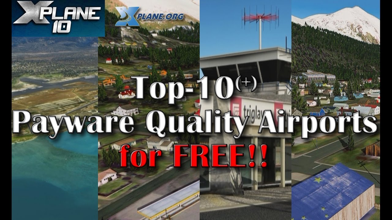 Top-10⁺ Payware Quality Airports for X-plane - for FREE!!