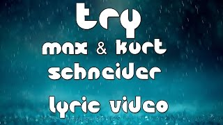 Try (colbie caillat) - max & kurt schneider coverwatch the original video: https://www./watch?v=we3fk8pwpxksubscribe for more lyric videos: http:/...
