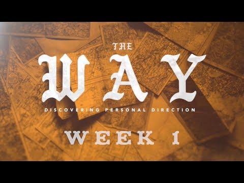 The-Way Sermon Series Week 1