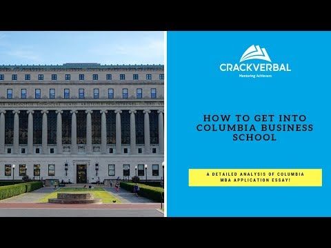 How to Get into Columbia? A Detailed Analysis of the Columbia Business School MBA Essay 2018-19!