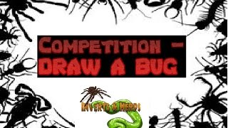 COMPETITION - DRAW A BUG - CLOSED - Please Read rules below