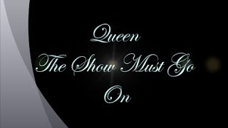 Queen-The Show Must Go On (with lyrics)