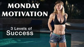 MOTIVATION MONDAY - 3 Levels of Success