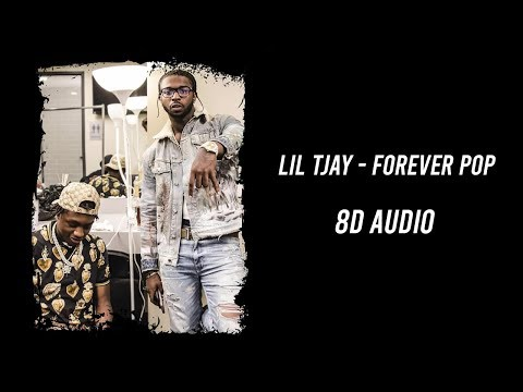 LIL TJAY – FOREVER POP (8D AUDIO) (USE HEADPHONES)