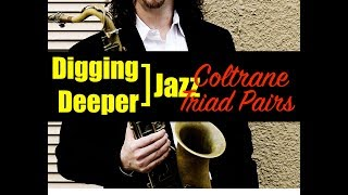 "Digging Deeper #71 ""Coltrane Triad Pairs"" & Mr. P.C."
