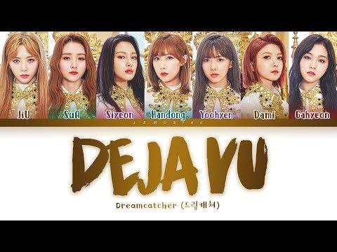 Dreamcatcher - Deja Vu (드림캐쳐 - 데자부) [Color Coded Lyrics/Han/Rom/Eng/가사]