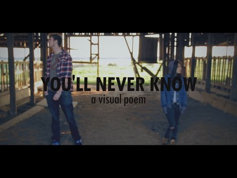 YOU'LL NEVER KNOW | a visual poem