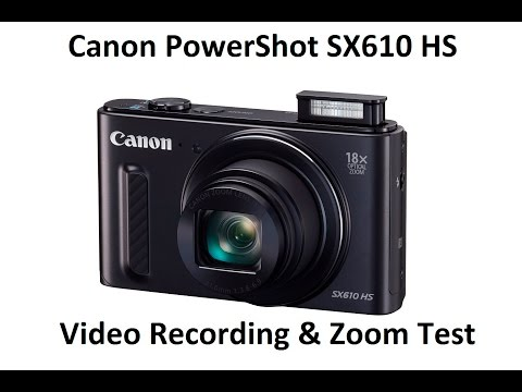 canon powershot sx610 hs video recording and zoom test