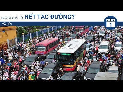 Bao giờ Hà Nội hết tắc đường? | VTC1