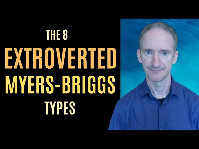 The 8 Extroverted Myers Briggs Personality Types Explained