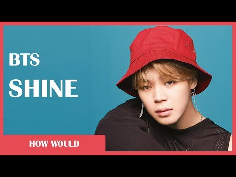 "How Would BTS Sing - PENTAGON ""Shine"" (Line Distribution)"