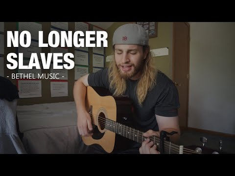 No Longer Slaves - Bethel Music   (Acoustic Cover by Zach Gonring)