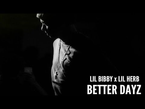Lil Bibby - Better Dayz ft. Lil Herb