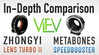 Lens Turbo II Vs Metabones Speed Booster In-Depth Comparison