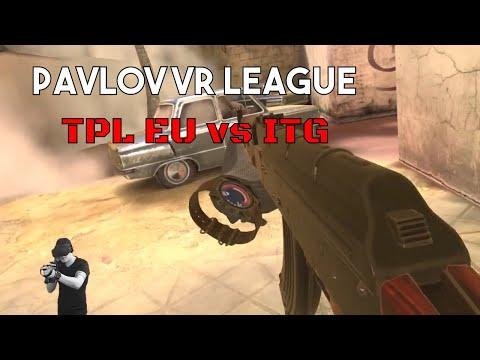 Pavlov VR League TPL EU vs ITG 29/10/17