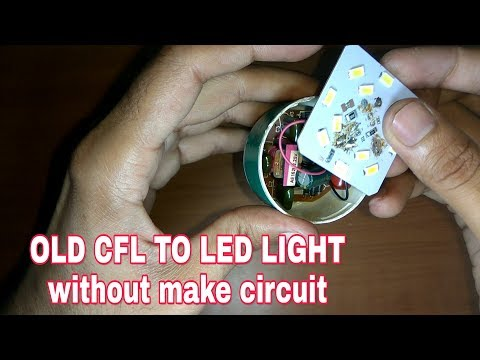 Convert Old CFL Bulb to LED light without make circuit