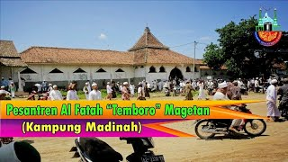 Daya Tarik Pesantren Al Fatah Temboro (Kampung Madinah) Magetan Jawa Timur.