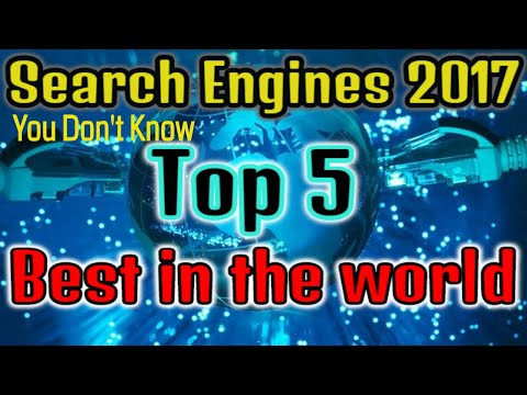 Top 5 Search Engines in the world Best web search engines 5 crazy internet search engines list 2017