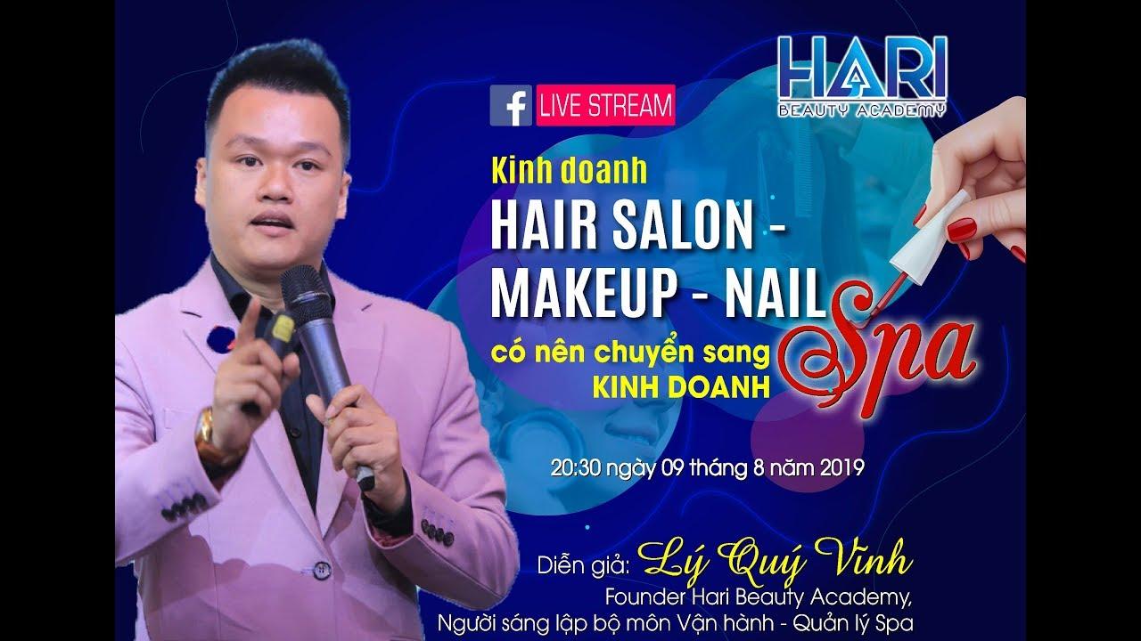 Kinh Doanh Hair Salon – Makeup – Nail Có Nên Chuyển Sang Kinh Doanh Spa?