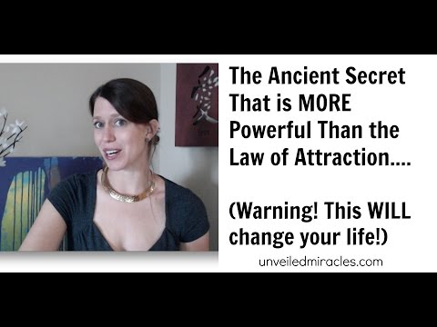 The Ancient Secret That is MORE Powerful Than the Law of Attraction