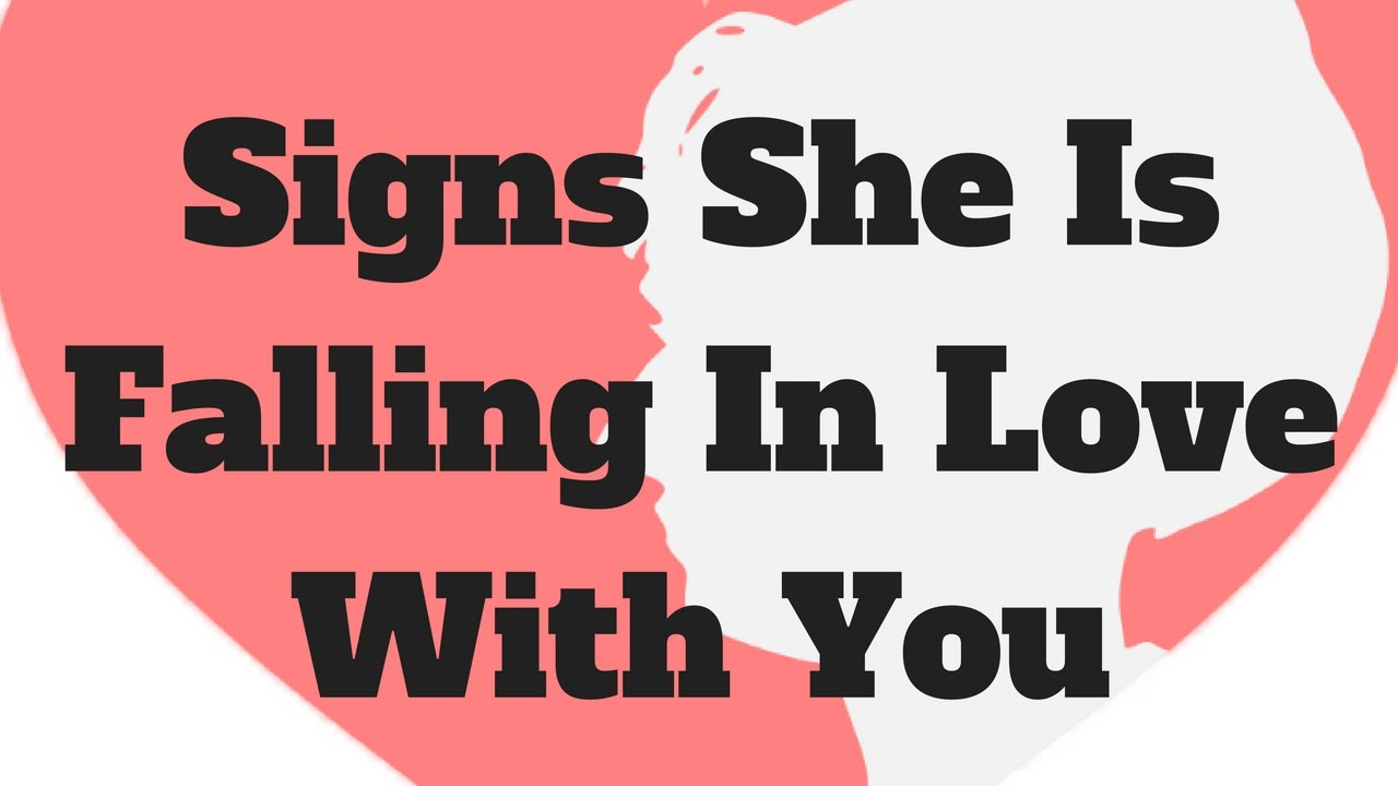 Signs she falling love you