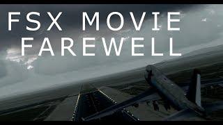 FSX MOVIE | Farewell