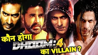 DHOOM 4 | WHO Can Be The BEST VILLAIN | Salman, Shahrukh, Ajay Devgn, Akshay Kumar