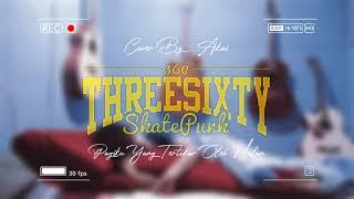 Threesixty SkatePunk - Pagiku Yang Tertukar Oleh Malam ( Pop Rock Cover )