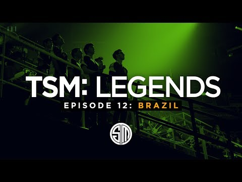 TSM: LEGENDS - Season 3 Episode 12 - Brazil (MSI 2017)