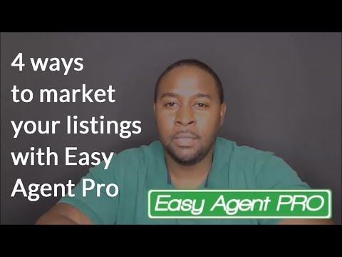4 Ways To Market Your Listing With Easy Agent Pro