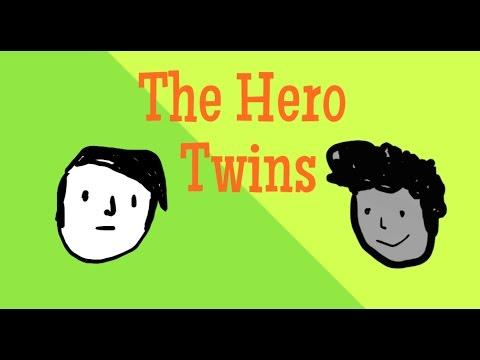The Hero Twins Pt.1