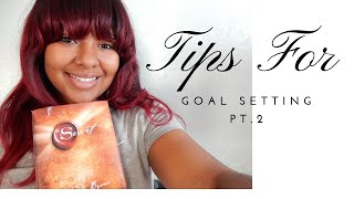 TIPS FOR GOAL SETTING AND BEING A MORE FOCUSED YOU PT.2