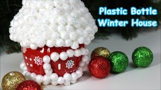DIY Crafts for Christmas: Plastic Bottles Winter House - Recycled Bottles Crafts