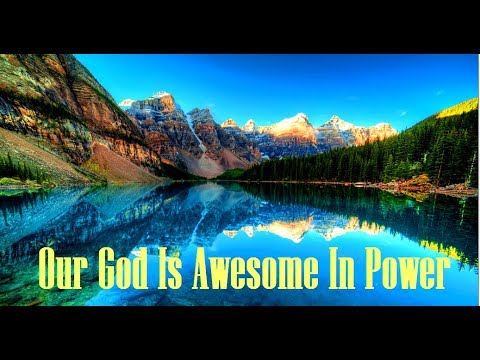 Our God Is Awesome In Power