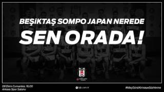 Beşiktaş Sompo Japan Nerede, Sen Orada!