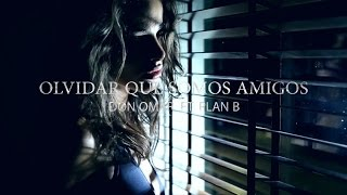 Olvidar Que Somos Amigos (Lyric Video) Don Omar Ft Plan B