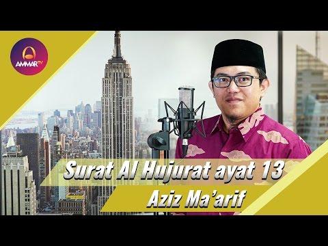Ustadz Aziz ma'arif - Surat Al Hujurat Ayat 13