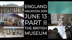 England Vacation 2019 June 13 Part II The British Museum
