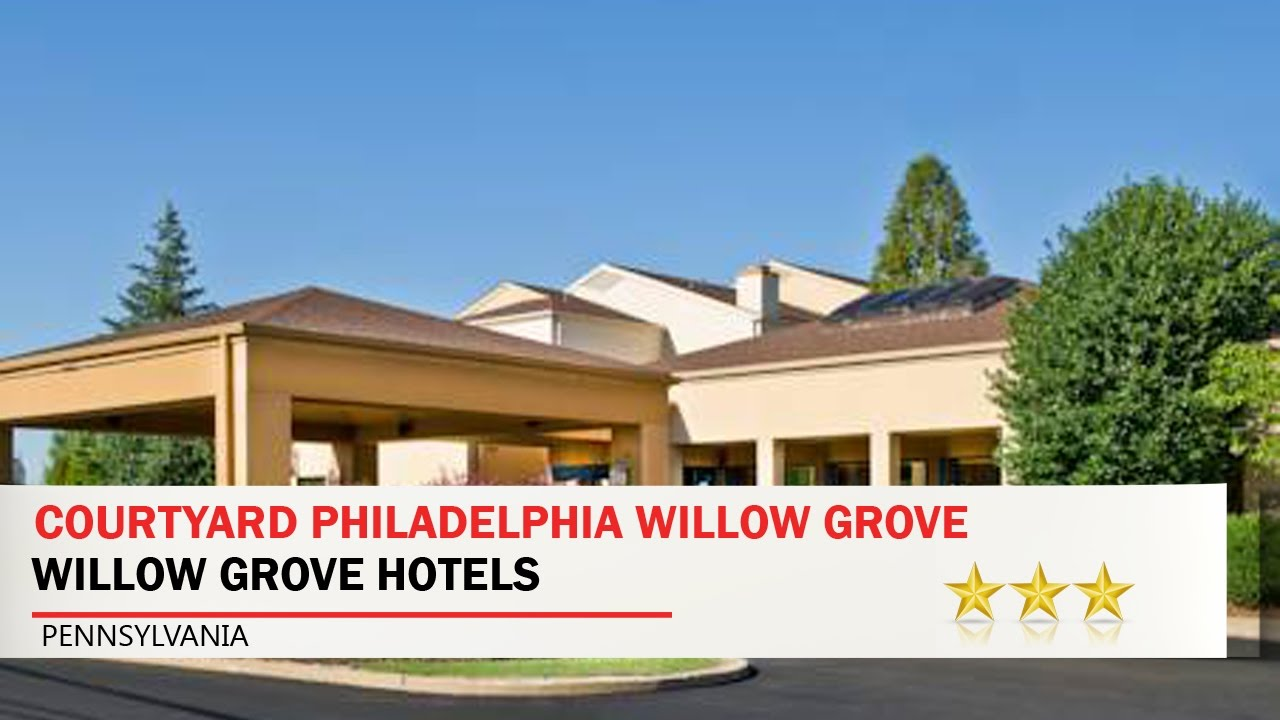 Courtyard Philadelphia Willow Grove Hotels Pennsylvania