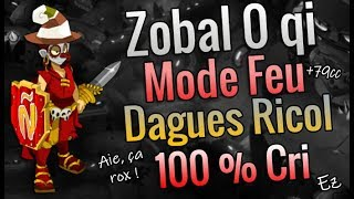 [ PVP ] ZOBAL FEU - 0 QI - 100% CRIT DAGUES RICOL + Qlq SORTS ! ON EMBRASE NOS ADVERSAIRES !